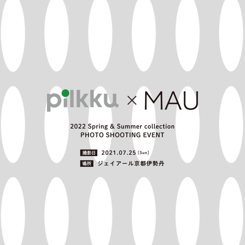 pilkku×MAU 2022 SPRING & SUMMER PHOTO SHOOTING EVENT @ JR KYOTO ISETAN